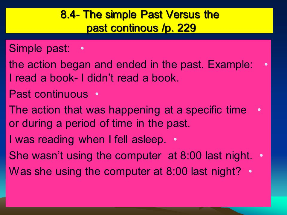 8.4- The simple Past Versus the past continous /p. 229
