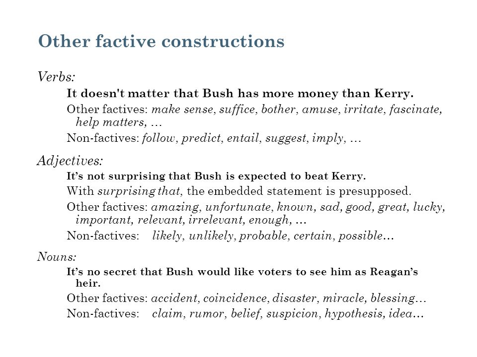 Other factive constructions