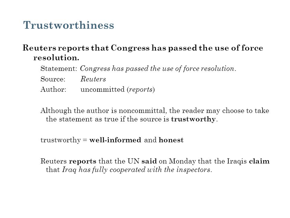 Trustworthiness Reuters reports that Congress has passed the use of force resolution. Statement: Congress has passed the use of force resolution.