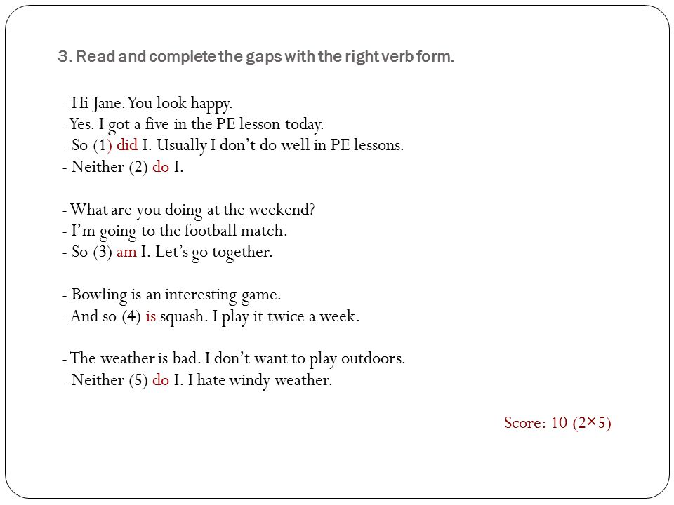 3. Read and complete the gaps with the right verb form.