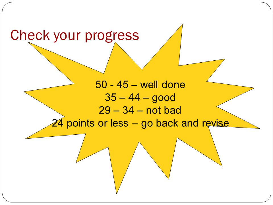 24 points or less – go back and revise