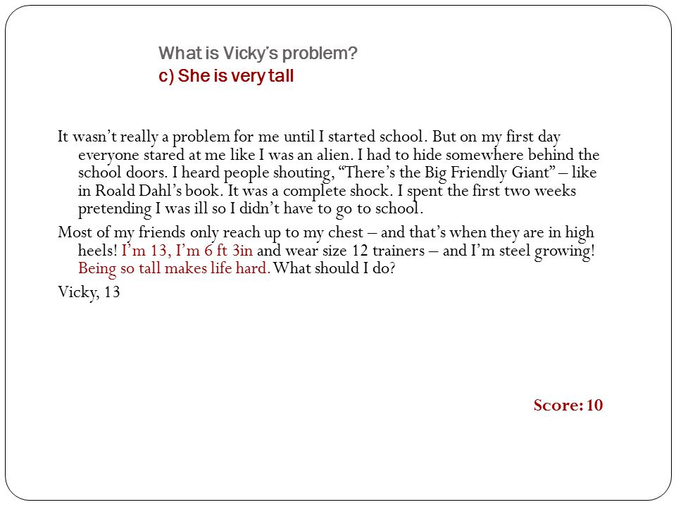 What is Vicky's problem c) She is very tall