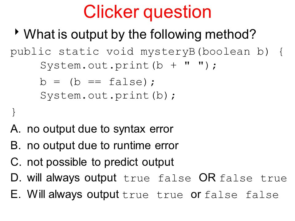 Clicker question What is output by the following method