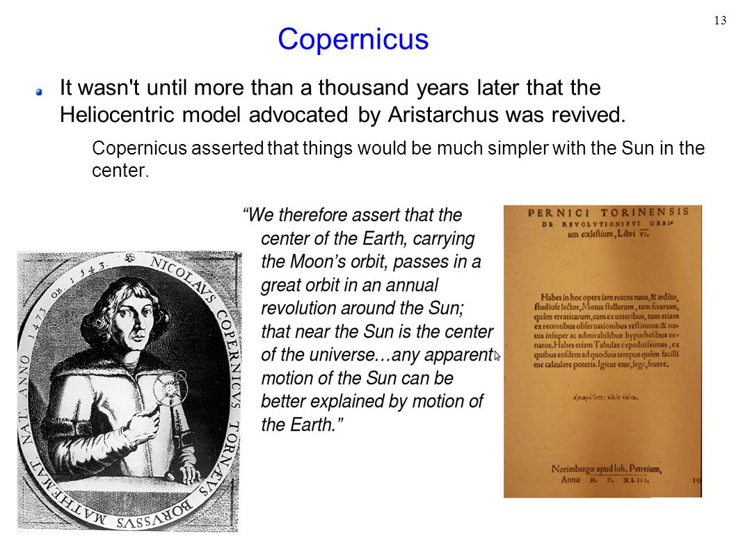 Copernicus It wasn t until more than a thousand years later that the Heliocentric model advocated by Aristarchus was revived.