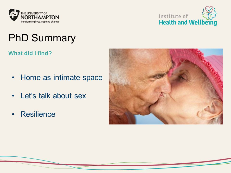 PhD Summary Home as intimate space Let's talk about sex Resilience