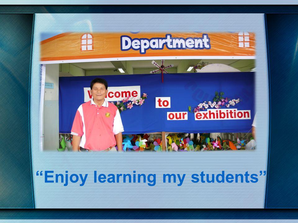 Enjoy learning my students