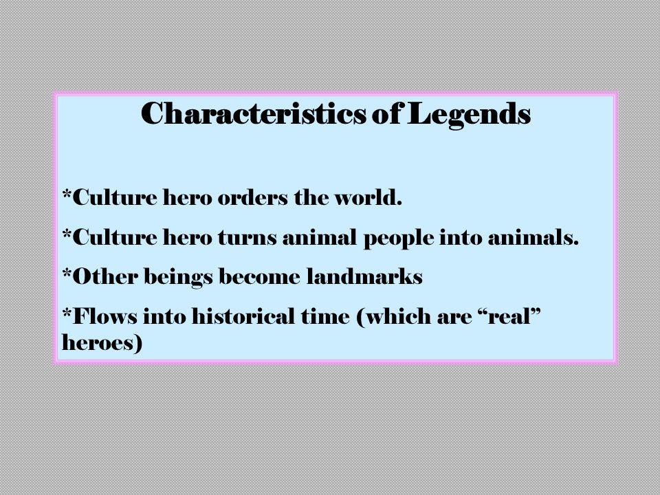 Characteristics of Legends