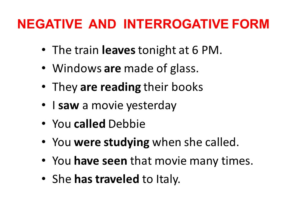 NEGATIVE AND INTERROGATIVE FORM