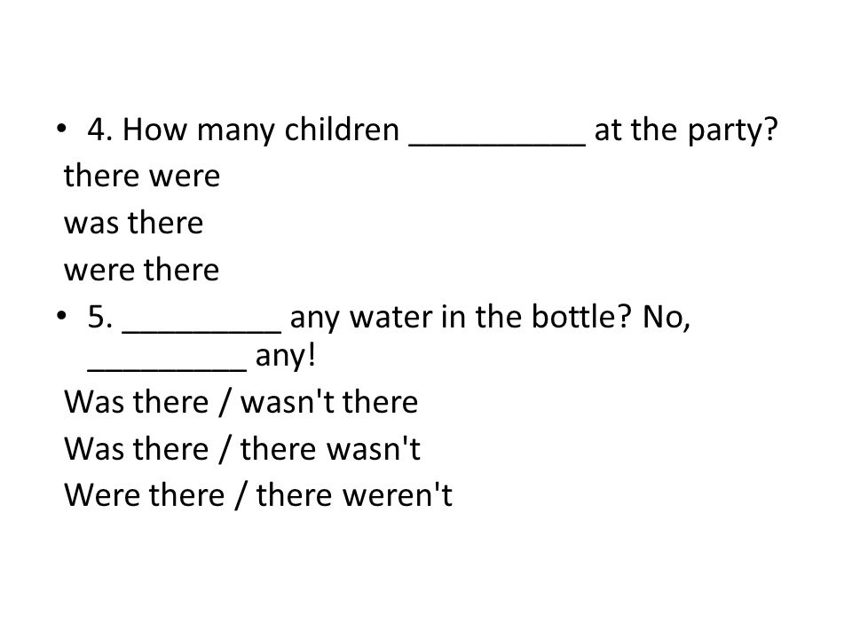 4. How many children __________ at the party