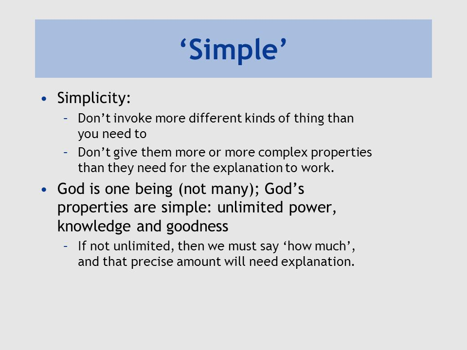 'Simple' Simplicity: Don't invoke more different kinds of thing than you need to.