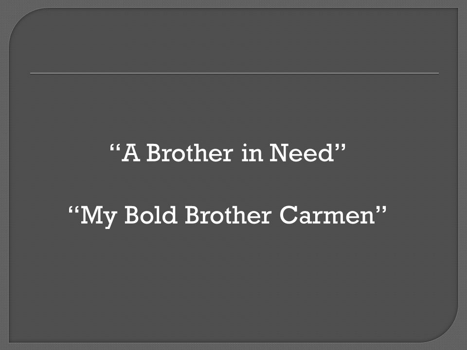 My Bold Brother Carmen