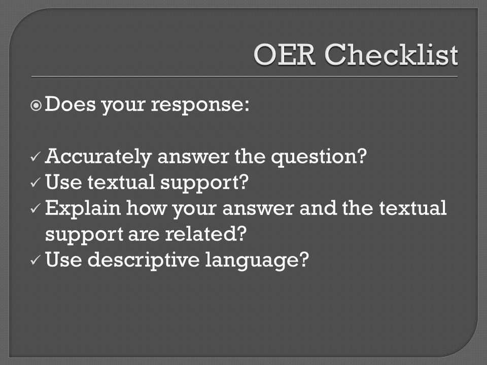 OER Checklist Does your response: Accurately answer the question