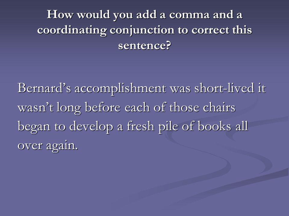 Bernard's accomplishment was short-lived it