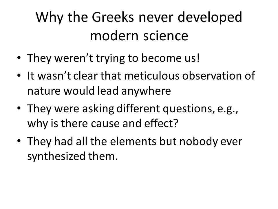 Why the Greeks never developed modern science