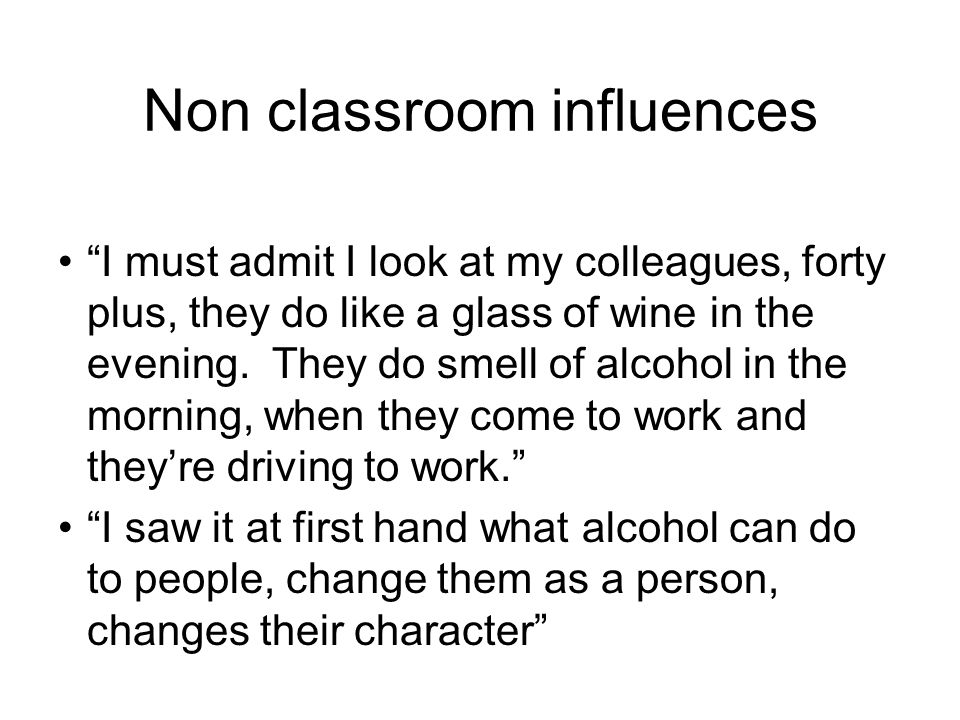 Non classroom influences