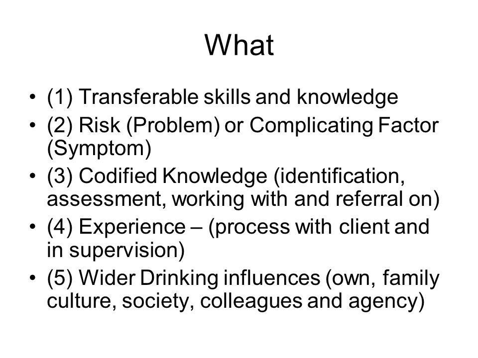 What (1) Transferable skills and knowledge