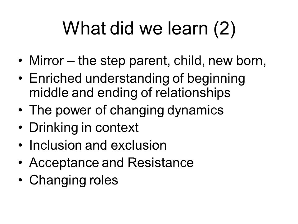 What did we learn (2) Mirror – the step parent, child, new born,