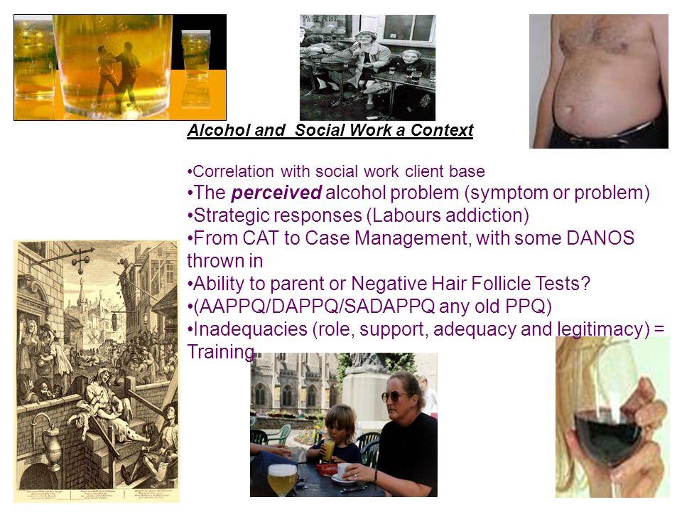 The perceived alcohol problem (symptom or problem)