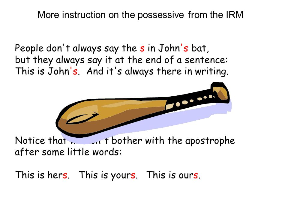 More instruction on the possessive from the IRM