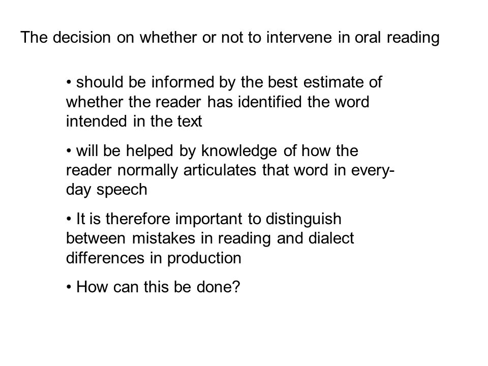 The decision on whether or not to intervene in oral reading