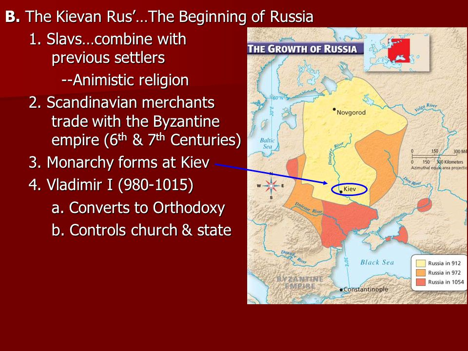 B. The Kievan Rus'…The Beginning of Russia