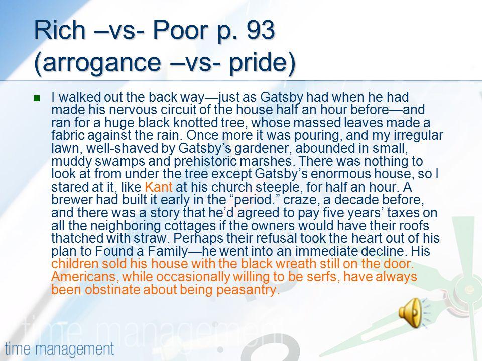 Rich –vs- Poor p. 93 (arrogance –vs- pride)