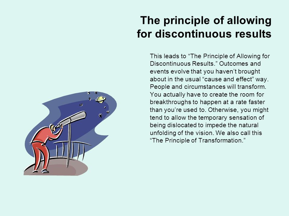 The principle of allowing for discontinuous results