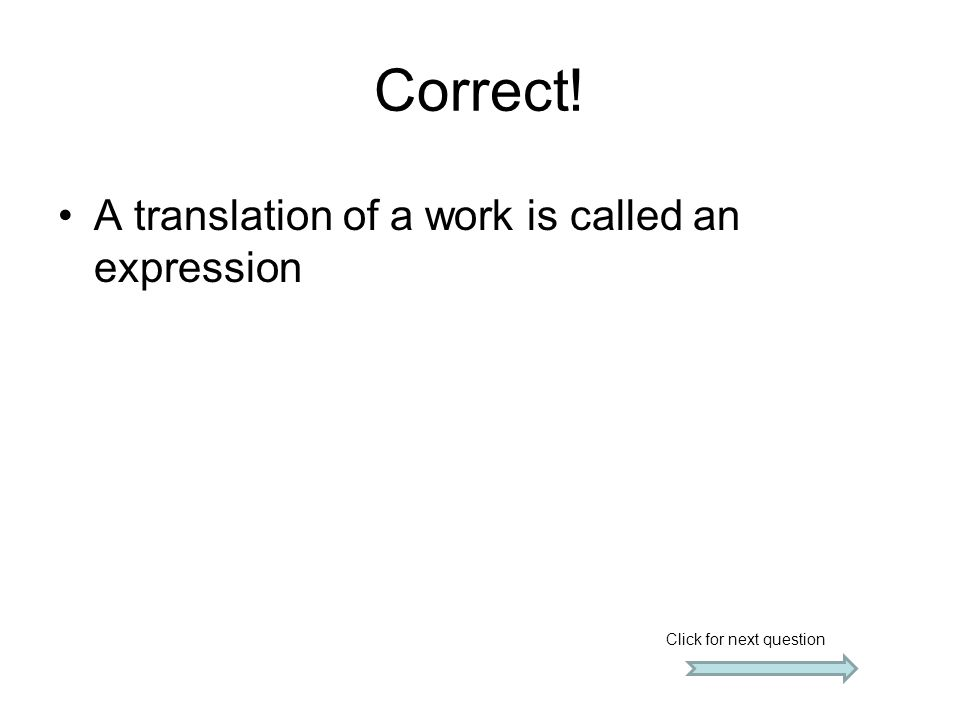 Correct! A translation of a work is called an expression
