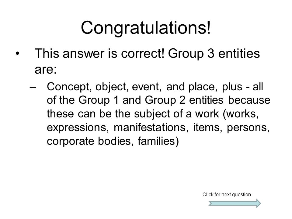 Congratulations! This answer is correct! Group 3 entities are: