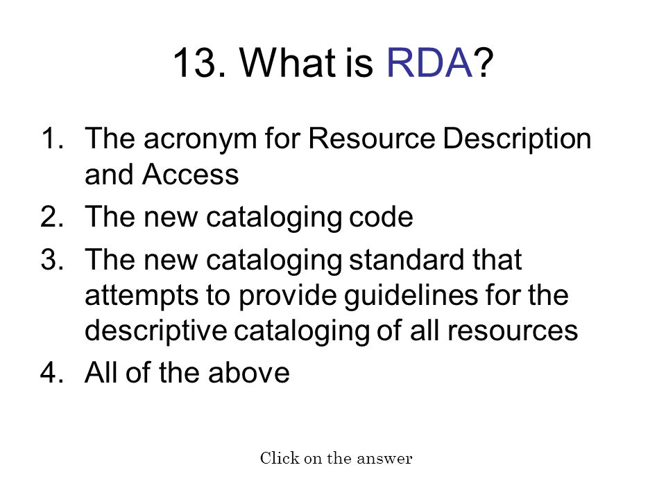 13. What is RDA The acronym for Resource Description and Access