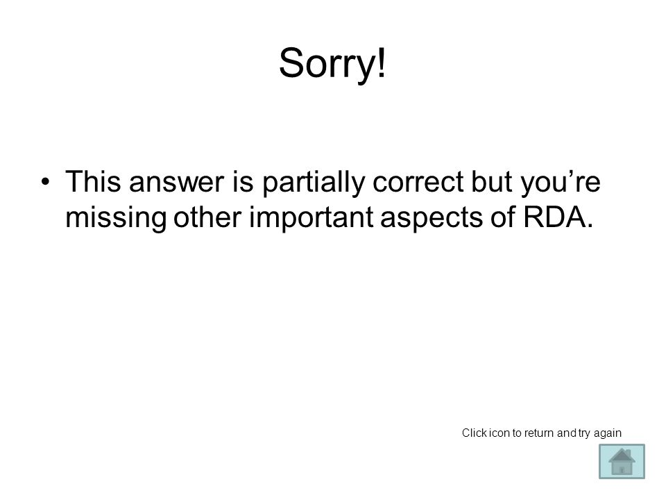Sorry. This answer is partially correct but you're missing other important aspects of RDA.