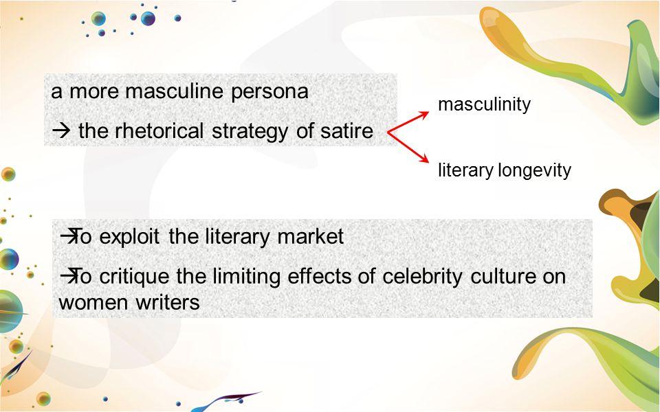 a more masculine persona  the rhetorical strategy of satire
