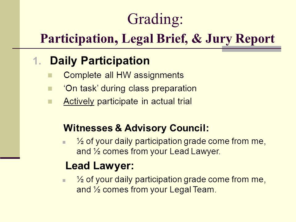 Grading: Participation, Legal Brief, & Jury Report