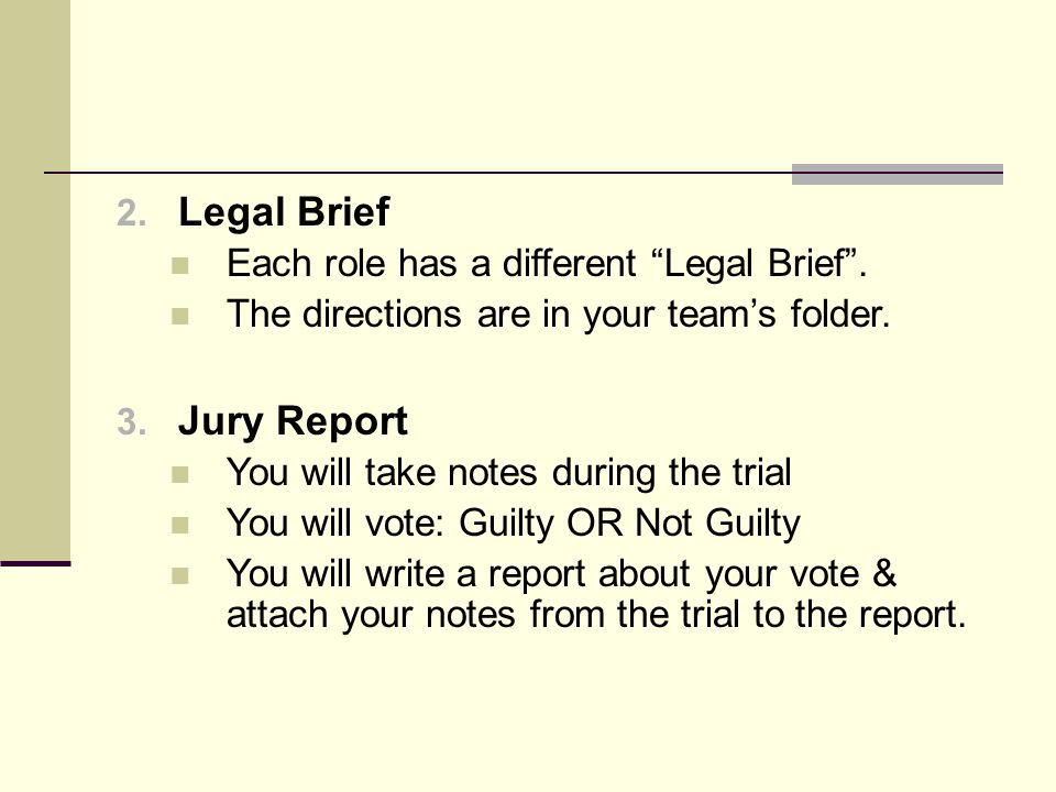 Legal Brief Jury Report Each role has a different Legal Brief .