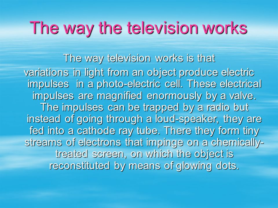 The way the television works