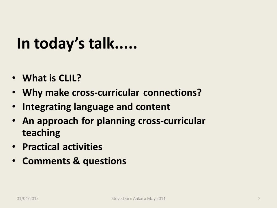 In today's talk..... What is CLIL