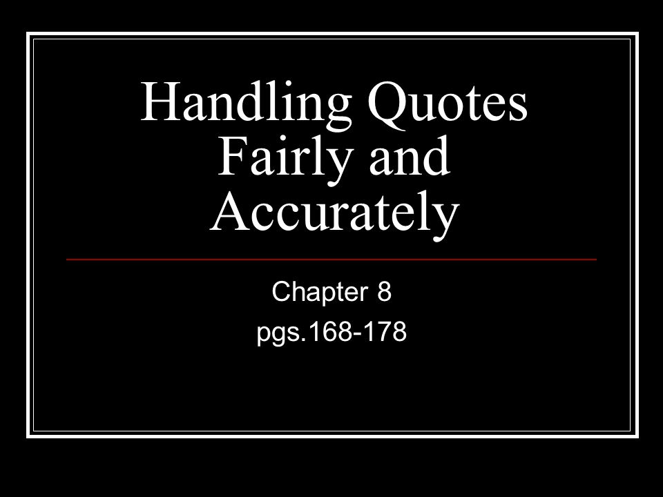 Handling Quotes Fairly and Accurately