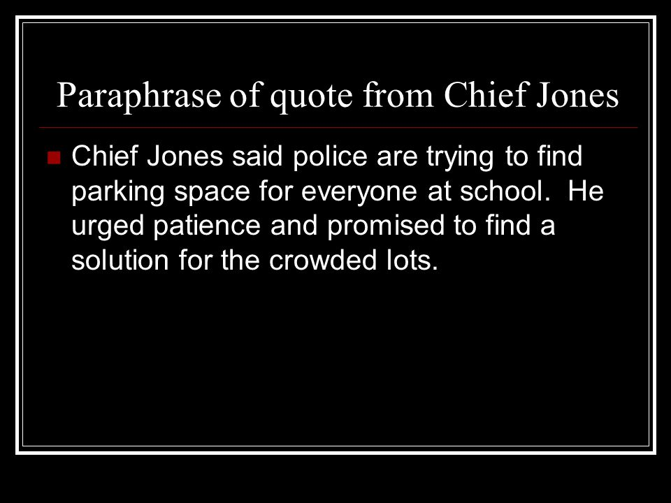 Paraphrase of quote from Chief Jones