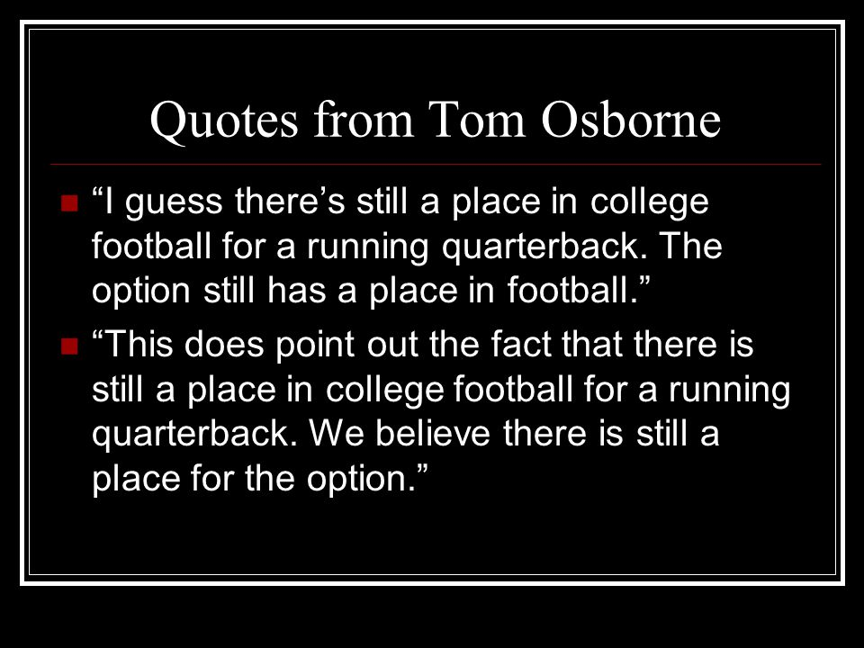 Quotes from Tom Osborne