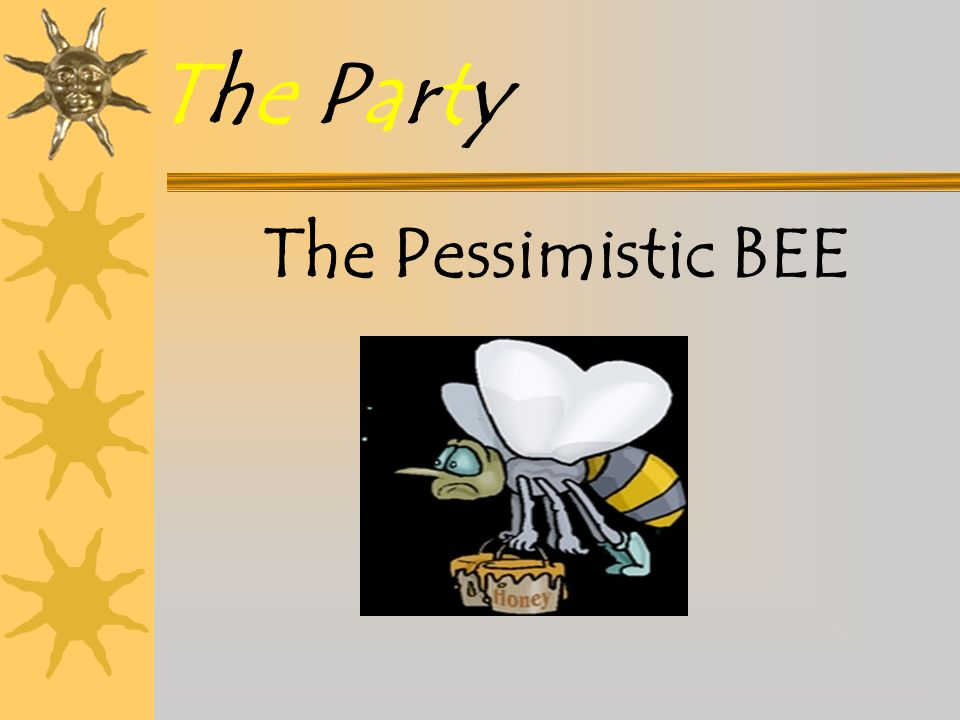 The Party The Pessimistic BEE