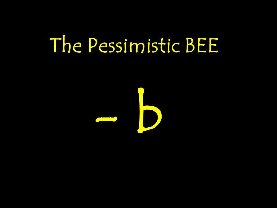 The Pessimistic BEE - b