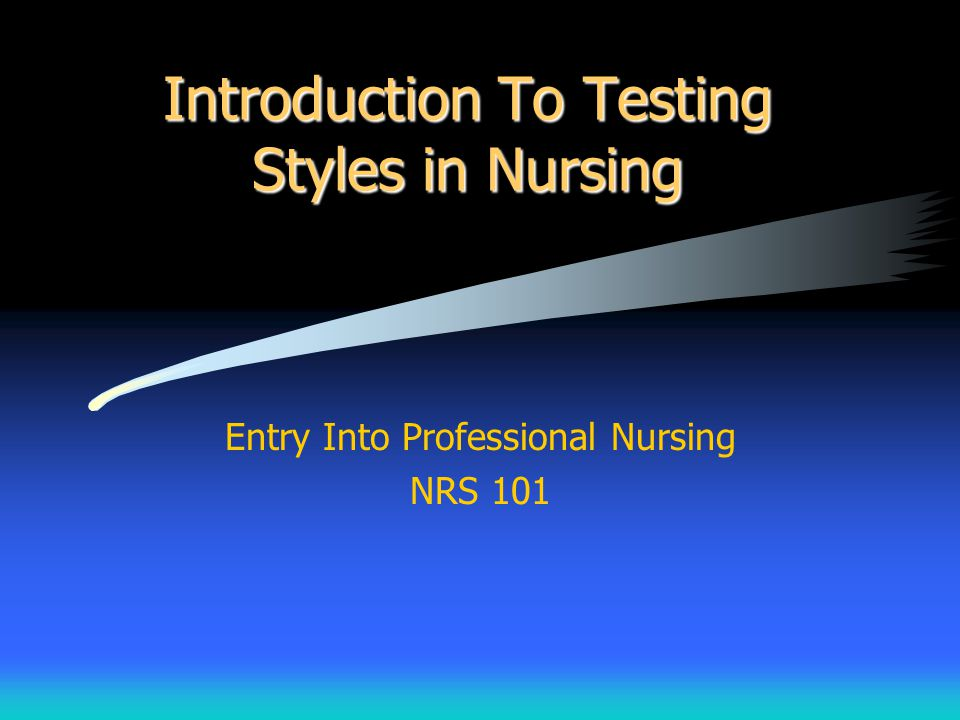 Introduction To Testing Styles in Nursing