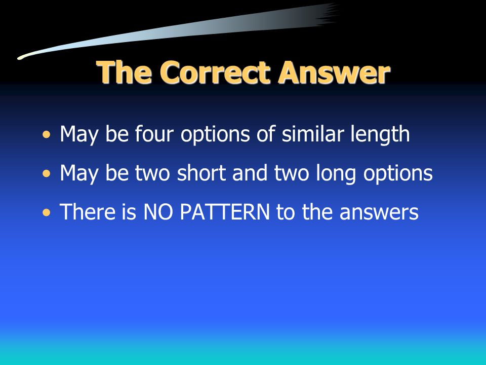 The Correct Answer May be four options of similar length