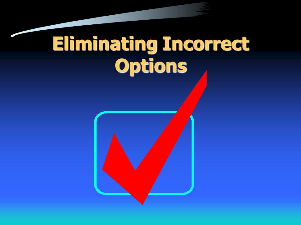 Eliminating Incorrect Options