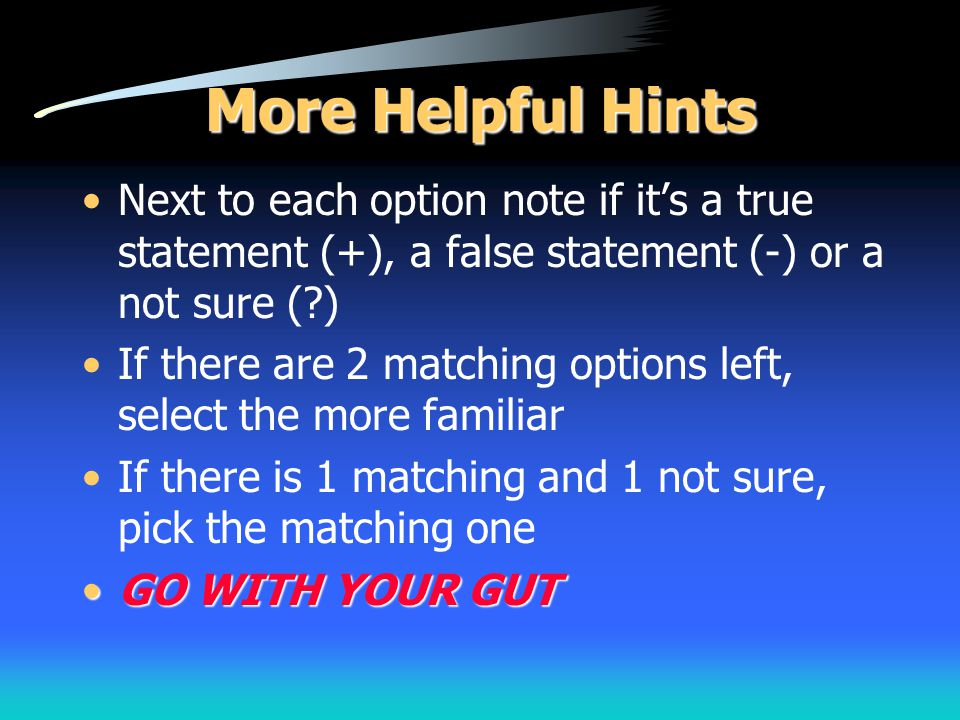 More Helpful Hints Next to each option note if it's a true statement (+), a false statement (-) or a not sure ( )