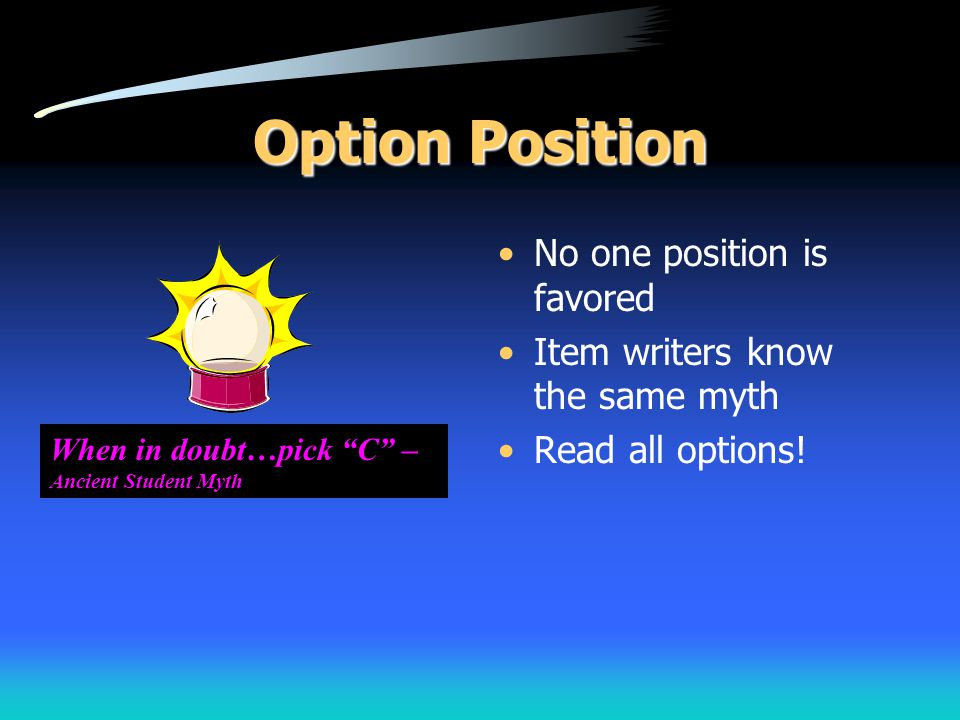 Option Position No one position is favored