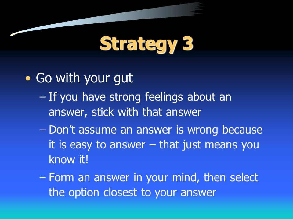 Strategy 3 Go with your gut