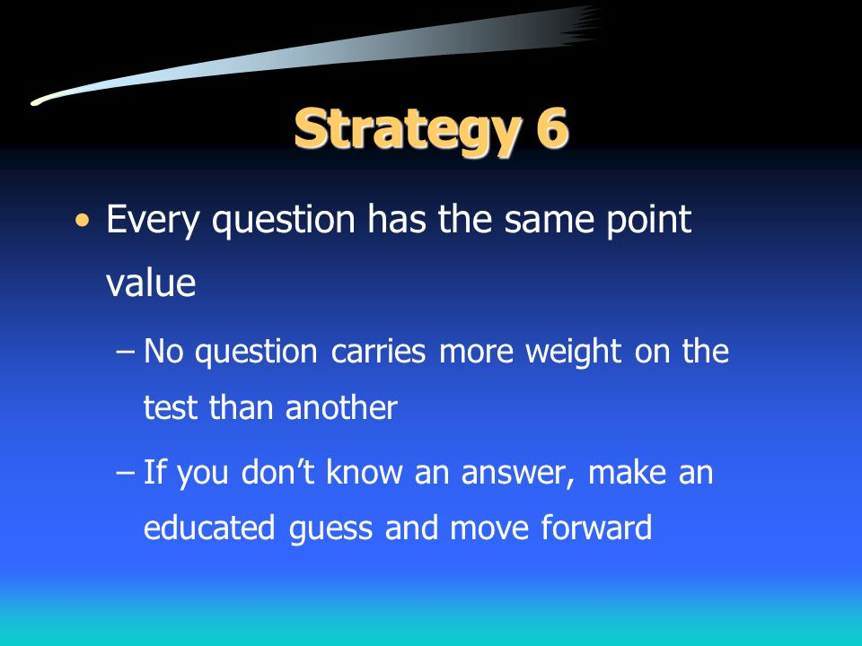 Strategy 6 Every question has the same point value