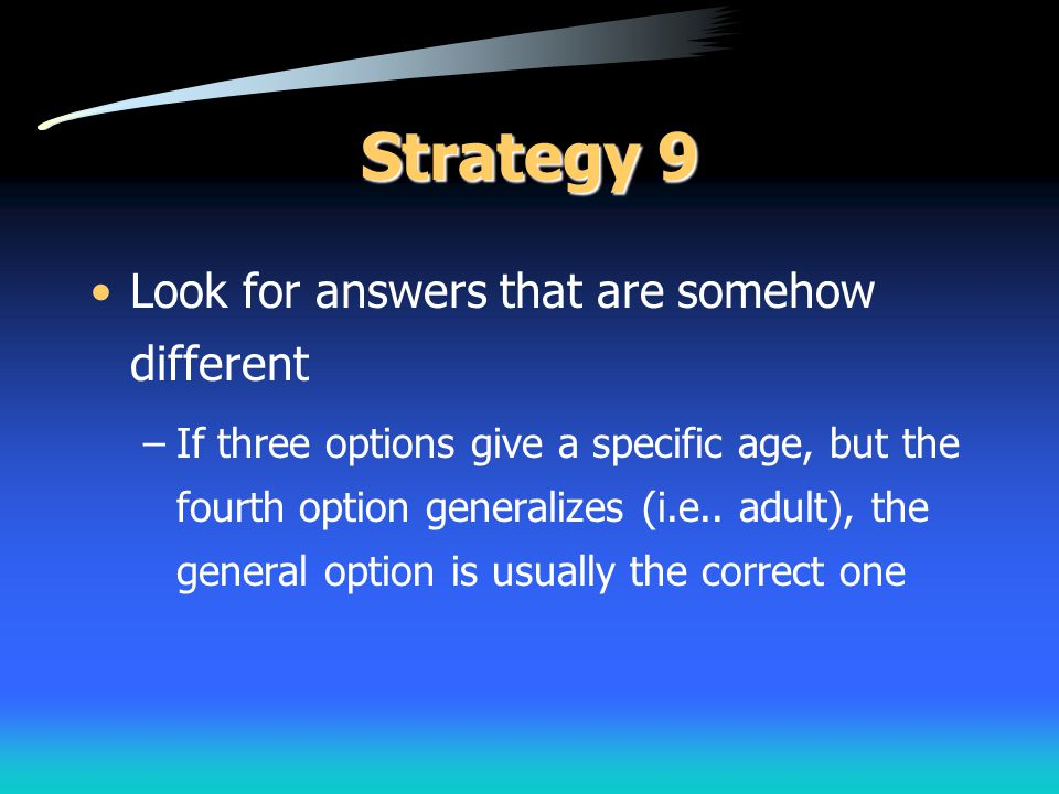 Strategy 9 Look for answers that are somehow different