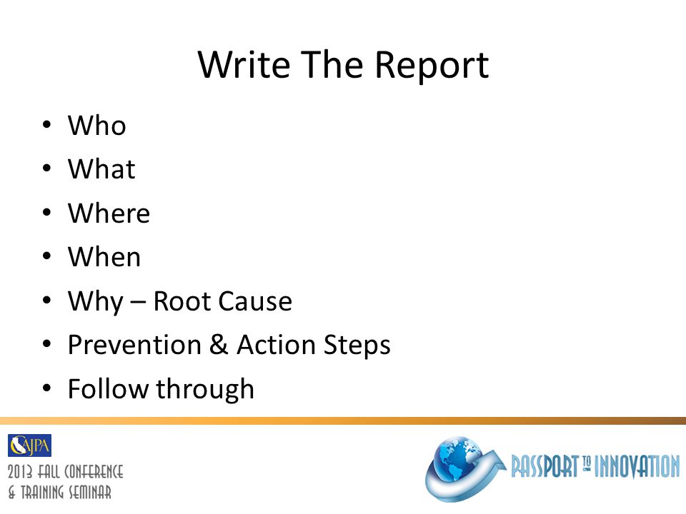 Write The Report Who What Where When Why – Root Cause